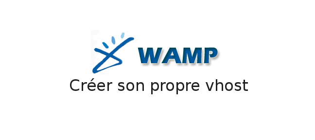 Configurer un virtual host Apache sous WAMP