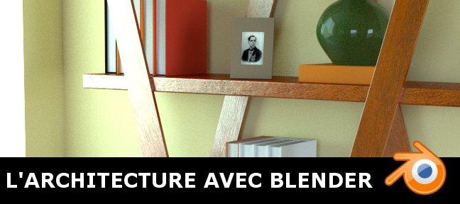 Tuto blender architecture et d coration d 39 int rieur avec - Cours de decoration interieur gratuit ...