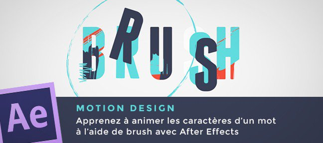 Motion Design : Brush et Animation Typographique
