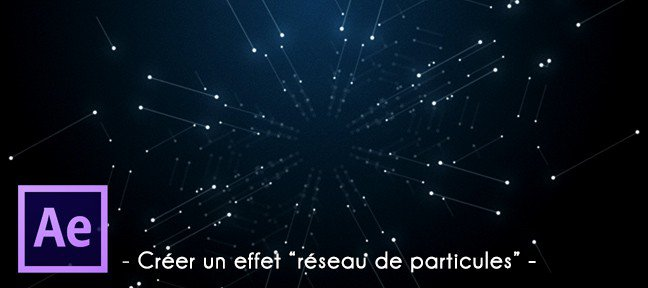 tuto after effects   cr u00e9er un effet r u00e9seau de particules