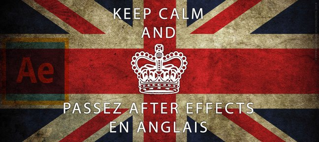 Tuto Gratuit : Passez After Effects en anglais After Effects