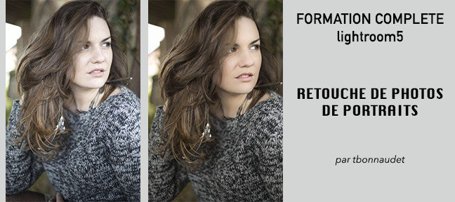 Tuto Retouche de photos de portraits Lightroom