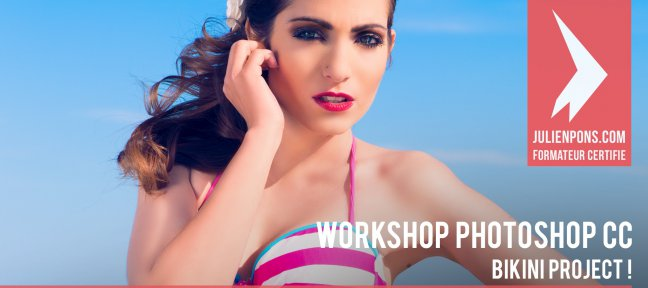 Tuto Workshop Photoshop et Lightroom - Bikini project ! Photoshop