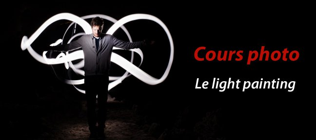 Cours Photo gratuit - Le Light Painting