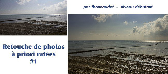 Retouche de photos à priori ratées #1