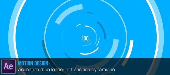 Motion Design : Animation d'un loader et transition dynamique