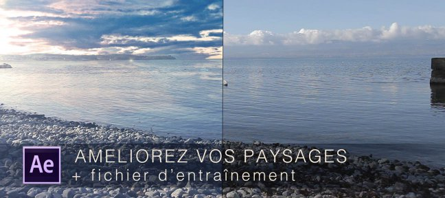 Tuto Retouches de paysages en vidéo dans After Effects After Effects