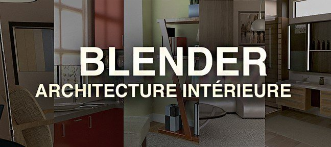 Tuto blender pour l 39 architecture d 39 int rieur avec blender for L architecture d interieur