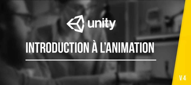 Introduction à l'animation sous Unity3D