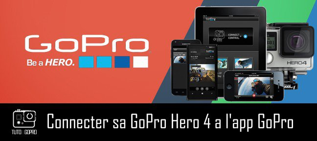 Tuto App GoPro - Connecter sa GoPro Hero 4 à l'application GoPro GoPro