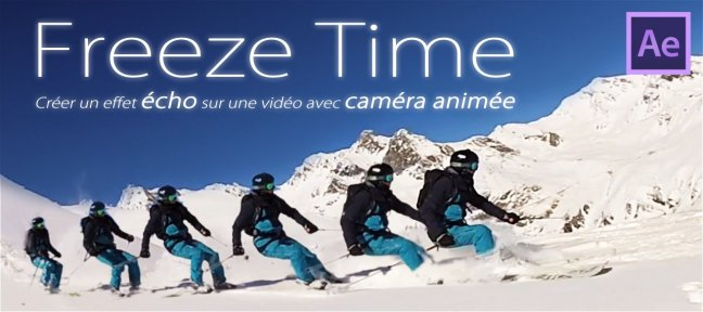 Effet Echo et Freeze Time dans After Effects