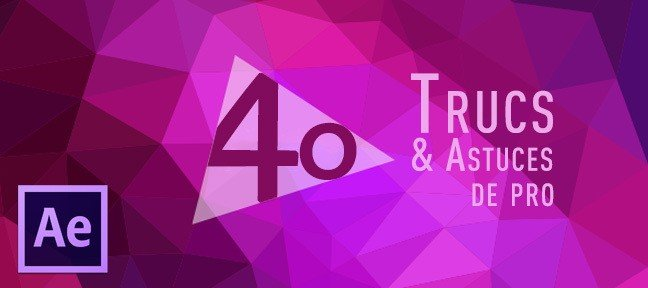 Bundle : 40 trucs et astuces After Effects