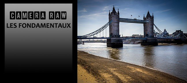 Tuto Camera Raw  : les fondamentaux Camera Raw