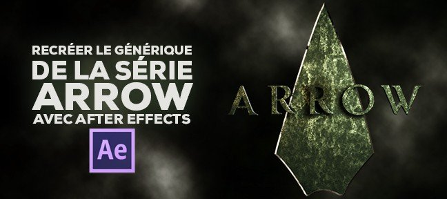 Tuto Recréer le générique de la série Arrow After Effects