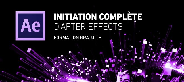 Gratuit : Initiation complète d'After Effects