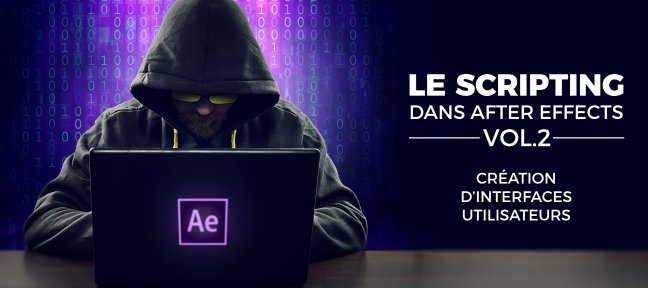 Tuto Le scripting dans After Effects vol2 - Interfaces utilisateurs After Effects