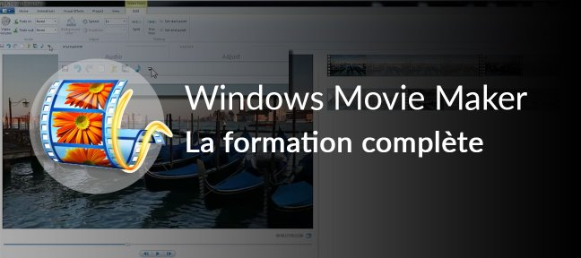 Tuto Windows Movie Maker: la formation complète! Windows Movie Maker