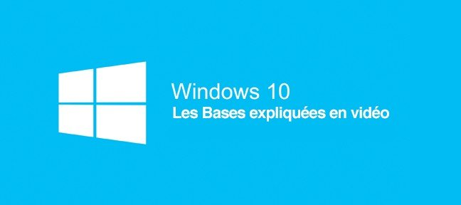 Tuto Windows 10 - Les bases Windows