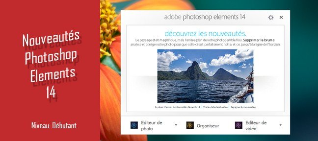 Tuto Gratuit Photoshop Elements 14 : les nouveautés Photoshop Elements
