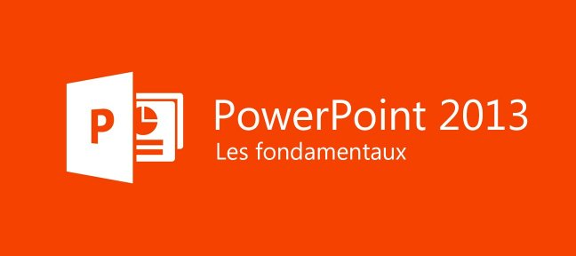 PowerPoint 2013 - Les bases