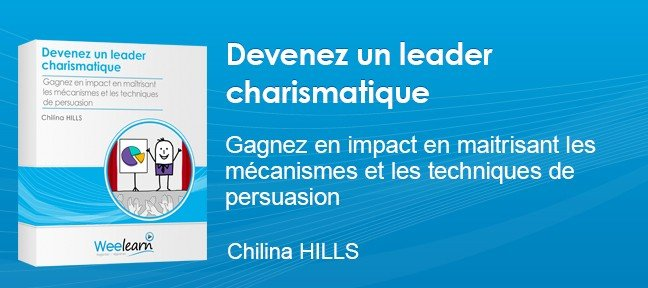 Tuto Devenez un leader charismatique - Chilina HILLS Communication