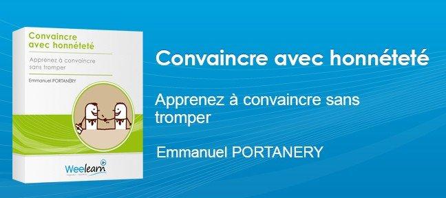 Convaincre avec honnêteté - Emmanuel PORTANERY