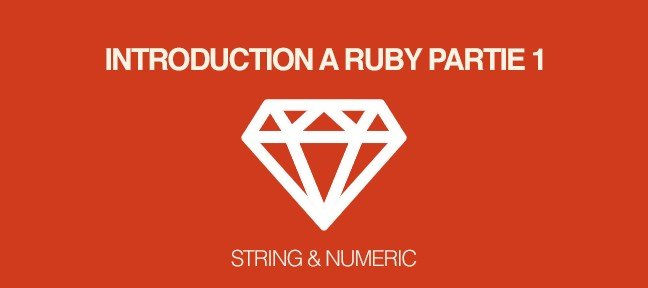 Gratuit : Introduction à Ruby - découverte des classes String et Numeric