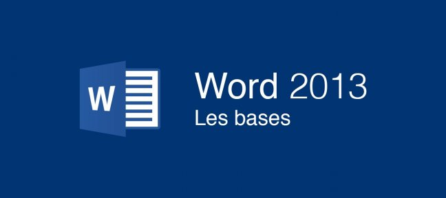 Tuto Word 2013 - Les bases Word