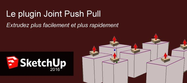 Tuto Gratuit : Le plugin Joint Push Pull Sketchup