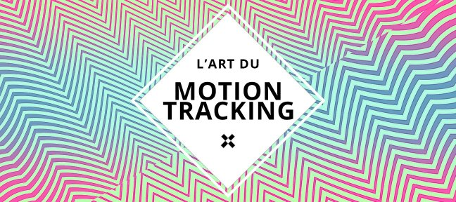 Tuto L'art du Motion Tracking After Effects