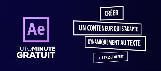 Tuto Gratuit After Effects : Créer un conteneur de texte dynamique After Effects