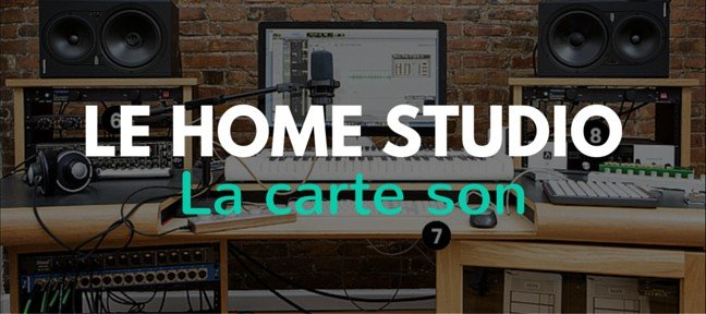 LE HOME STUDIO : La carte son