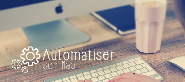Automatiser son Mac
