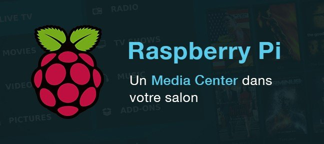 Tuto Un Media Center dans mon salon Raspberry Pi