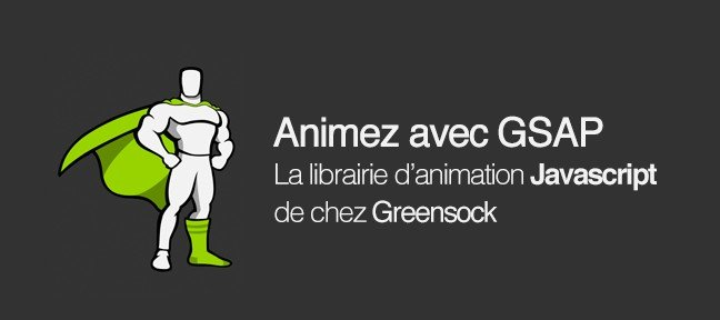 Animation Javascript avec GSAP de chez Greensock