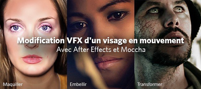 Modification VFX d'un visage en mouvement