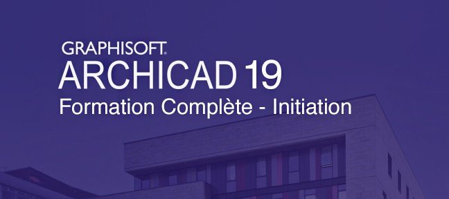 Archicad 19 - Formation Initiation