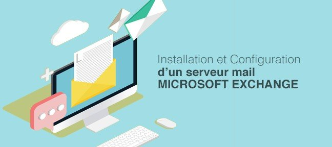 Exchange 2013 - Serveur de Mails