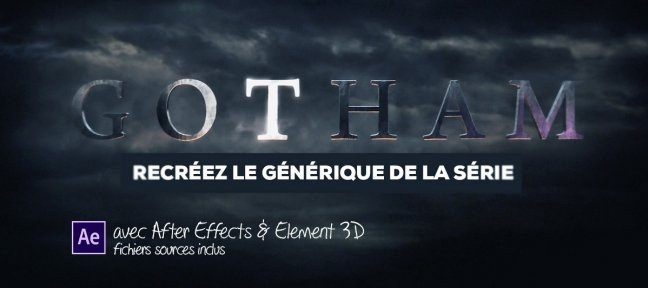 Tuto Recréer le générique de la série Gotham dans After Effects After Effects