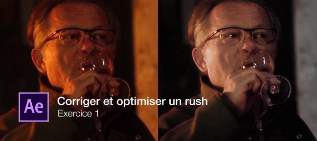 Tuto Optimiser un rush vidéo : Exercice n°1 After Effects