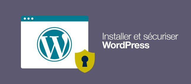 Installer et sécuriser WordPress