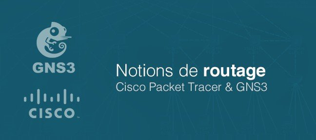 Prise en Main de Cisco Packet Tracer et de GNS3 - Notions de Routage