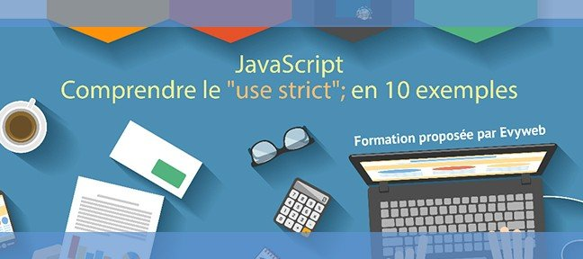 Comprendre le mode strict de JavaScript en 10 exemples