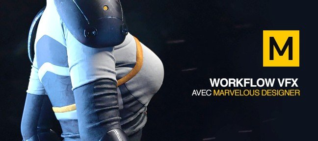 Workflow VFX avec Marvelous Designer