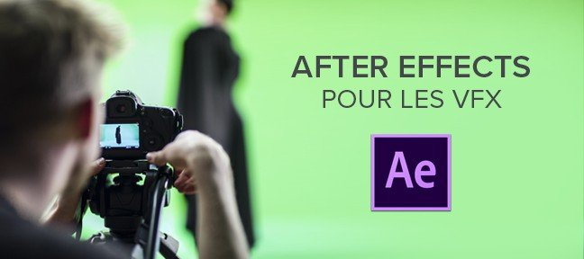 Filmmaker : Formation After Effects pour les VFX