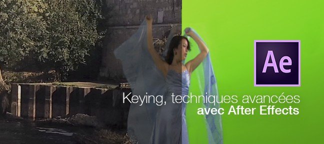 Compositing After Effect : Incrustation avancée sur fond vert (Keying)