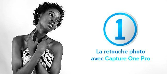 Capture One : Atelier retouche