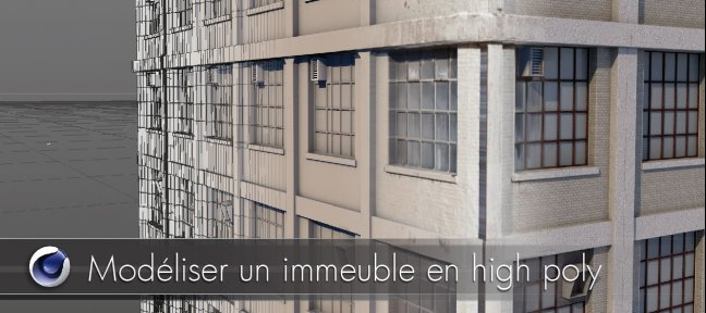 Cinema 4D : Modéliser un immeuble en high poly