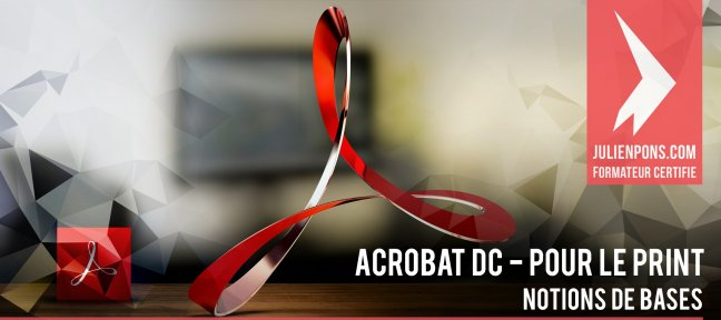 Acrobat DC pour le print : notions de base