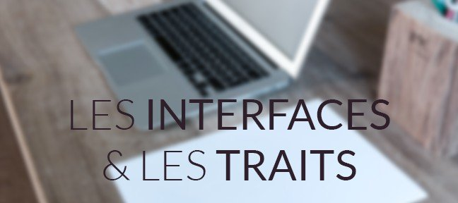 PHP : Les interfaces et les traits